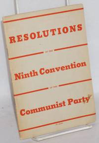 Resolutions of the Ninth Convention of the Communist Party