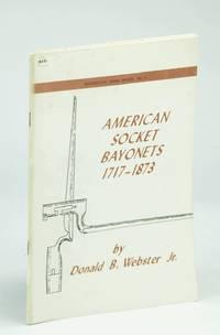 American Socket Bayonets, 1717-1873