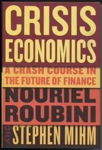 Crisis Economics  A Crash Course in the Future of Finance