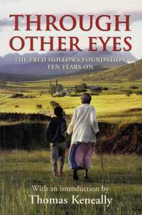 Through Other Eyes.  The Fred Hollows Foundation Ten Years On by  Thomas (Introduction by) Keneally - Paperback - 1st Edition - 2002 - from Adelaide Booksellers (SKU: BIB303516)