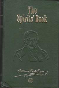 Spiritualist Philosophy; The Spirits Book Containing the Principles of Spiritist Doctrine