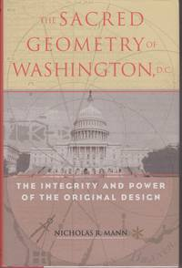 The Sacred Geometry Of Washington, D.C. The Integrity And Power Of The Original Design