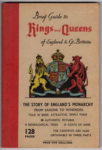 Brief Guide to Kings and Queens of England and Gt. Britain: The Story of England's Monarchy from Saxons to Windsors Told in Brief Attractive Form