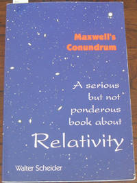 Maxwell's Conundrum: A Serious But Not Ponderous Book About Relativity