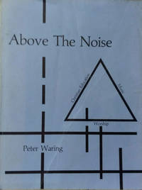 Above the Noise:  A Handbook on Worship, Christian Education, and Music