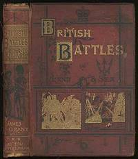 British Battles on Land and Sea by  James GRANT - Hardcover - 1880 - from Between the Covers- Rare Books, Inc. ABAA (SKU: 267767)