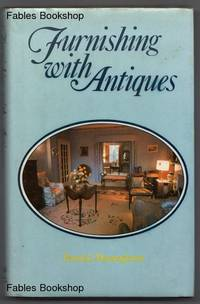FURNISHING WITH ANTIQUES. by  Patrick MacNaghten - Hardcover - from Fables Bookshop (SKU: 14476)