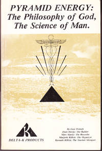 Pyramid Energy: The Philosophy of God, the Science of Man
