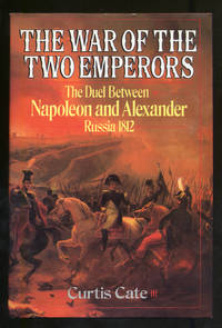 image of The War of the Two Emperors, The Duel Between Napoleon and Alexander Russia 1812