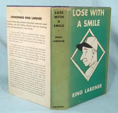 1933. LARDNER, Ring. LOSE WITH A SMILE. New York: Charles Scribner's Sons, 1933. First edition. 8vo,...