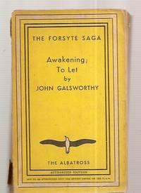 THE FORSYTE SAGA THIRD VOLUME: AWAKENING TO LET