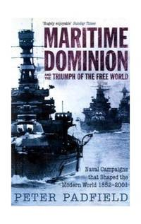 image of Maritime Dominion and the Triumph of the Free World (Naval Campaigns/Modern World 3)