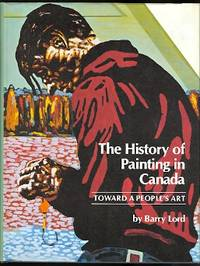 image of THE HISTORY OF PAINTING IN CANADA:  TOWARD A PEOPLE'S ART.