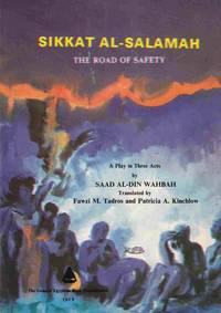 Sikkat Al-Salamah = The Road of Safety : a Play in Three Acts