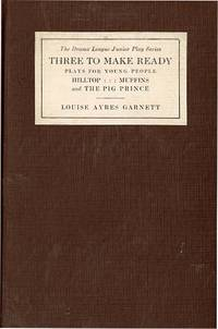THREE TO MAKE READY: PLAYS FOR YOUNG PEOPLE
