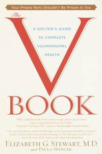 The V Book : A Doctor's Guide to Complete Vulvovaginal Health