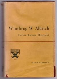 Winthrop W. Aldrich: Lawyer Banker Diplomat