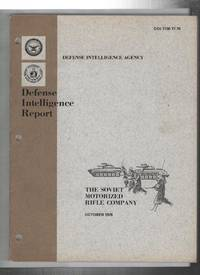 Defense Intelligence Report: The Soviet Motorized Rifle Company:  DDI-1100-77-76 October 1976