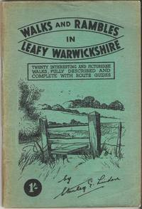 Walks and Rambles in Leafy Warwickshire: Twenty Interesting and Picturesque Walks, Fully...
