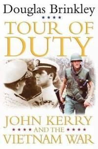 Tour of Duty : John Kerry and the Vietnam War