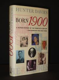 image of Born 1900: A Human History of the Twentieth Century - For Everyone Who Was There [SIGNED]