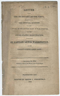 Letter from the Secretary of the Navy, transmitting the official account of the capture of the British sloop of war Epervier, by the United States' sloop Peacock, commanded by Captain Lewis Warrington, on the twenty-ninth April last. October 10, 1814. Printed by order of the Senate of the United States.
