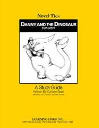 Danny and the Dinosaur: Novel-Ties Study Guide