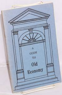 A guide to Old Economy, third and final home of the Harmony Society