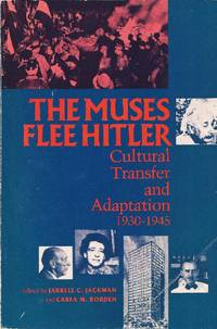 THE MUSES FLEE HITLER: CULTURAL TRANSFER AND ADAPTATION, 1930-1945.