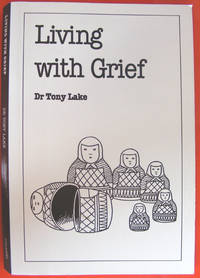 Living with Grief (Overcoming common problems)