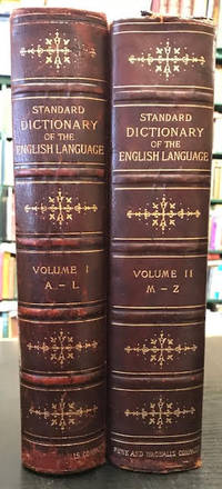 A Standard Dictionary of the English Language : Upon Original Plans,  Designed to Give, in...