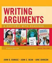Writing Arguments, Brief Edition: A Rhetoric with Readings (8th Edition)