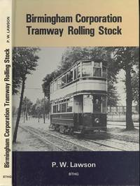 Birmingham Corporation Tramway Rolling Stock by P.W. Lawson - 1st  Edition - 1983 - from Dereks Transport Books and Biblio.co.uk