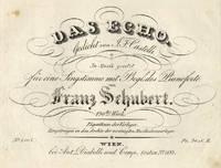 [D. 990c]. Das Echo. Gedicht von J. F. Castelli. In Musik gesetzt für eine Singstimme mit Begl[eitung] des Pianoforte... 130tes Werk ... Pr. 30 xC.M.