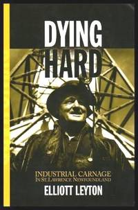 DYING HARD - Industrial Carnage in St. Lawrence, Newfoundland