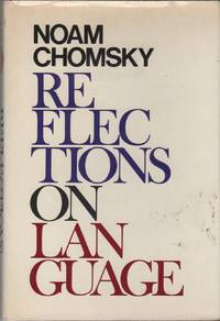 REFLECTIONS ON LANGUAGE by  Noam CHOMSKY - First Edition - (1975) - from Brian Cassidy Bookseller at Type Punch Matrix (SKU: 16188)