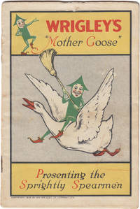 """Wrigley's """"Mother Goose."""" Presenting the sprightly Spearmen"""