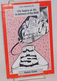 image of Life Begins at 40: in defence of the NHS