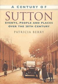 A Century of Sutton (Century of South of England)