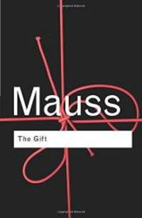 image of The Gift: The Form and Reason for Exchange in Archaic Societies (Routledge Classics)