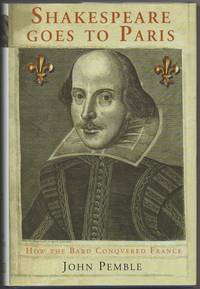 Shakespeare Goes to Paris: How the Bard Conquered France