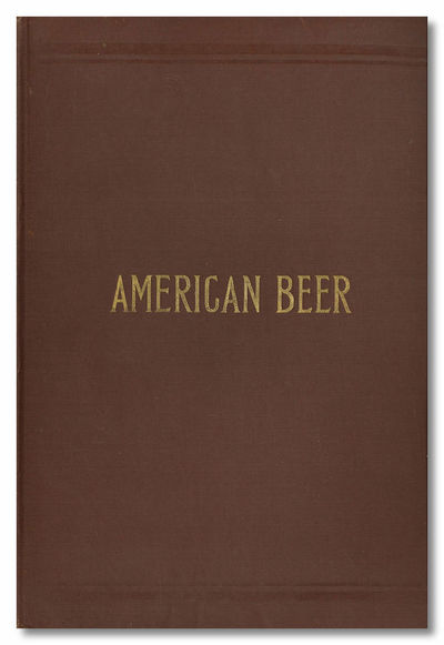 New York: United States Brewers' Association, 1909. 104pp. Large octavo. Gilt lettered brown cloth. ...