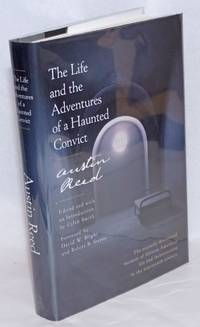 image of The Life and the Adventures of a Haunted Convict, Austin Reed; Edited and with an Introduction by Caleb Smith; Foreword by David W. Blight and Robert B. Stepto