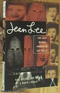 Jean Lee – The Last Woman Hanged in Australia