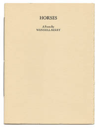 HORSES [cover title: HORSES : A POEM BY WENDELL BERRY]