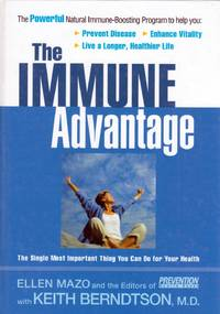 The Immune Advantage: The Powerful, Natural Immune-Boosting Program to Help You Prevent Disease, Enhance Vitality, Live a Longer, Healthier Life