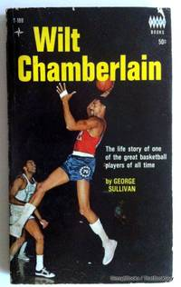 Wilt Chamberlain by George Sullivan - Paperback - 1967 - from ThatBookGuy (SKU: 072373)