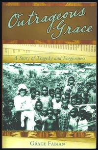 Outrageous Grace: A Story of Tragedy and Forgiveness
