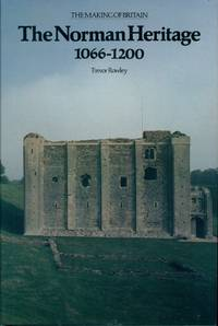 THE NORMAN HERITAGE, 1066-1200: The Making of Britain, Volume 1(International Library of Anthropology)