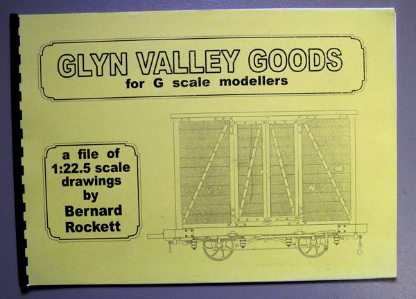 Glyn Valley Goods for G Scale Modellers  13 3mm Scale Drawings for the  Garden Railway Modeller by Bernard William Rockett - First Edition - 2004 -